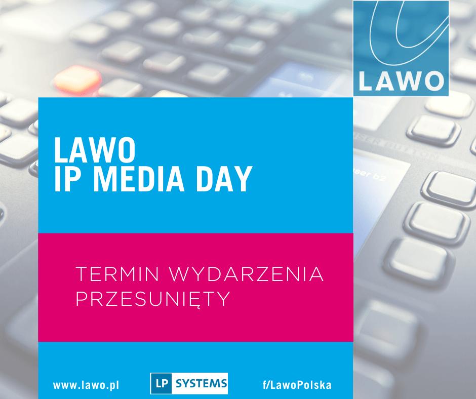 LAWO IP MEDIA DAY – przesunięcie terminu